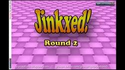 Jinkxed - Round 2