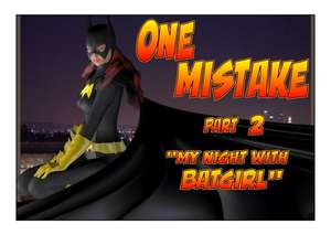 HiddenMissive - One Mistake 02 - My Night With Batgirl (ongoing)