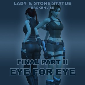 LCTR - Lady & Stone Statue- Broken Ass - Final Part (I - II)