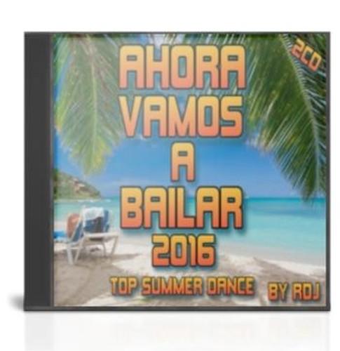 VA – Ahora Vamos A Bailar [2016] Top Summer Dance [By RDj] [2cd]