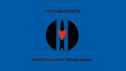 Love And Rockets - Seventh Dream Of Teenage Heaven (2017) [Blu-ray]